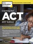 Cracking the ACT with 6 Practice Tests, 2017 Edition: The Techniques, Practice, and Review You Need to Score Higher