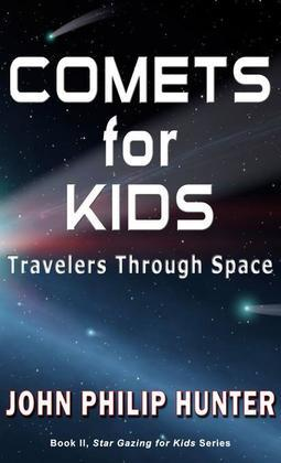 Comets for Kids: Travelers Through Space