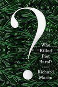 Who Killed Piet Barol?: A novel