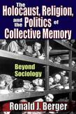 The Holocaust, Religion, and the Politics of Collective Memory: Beyond Sociology