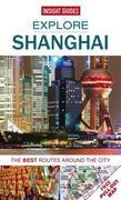 Insight Guides: Explore Shanghai: The best routes around the city