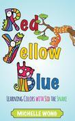 Red, Yellow, Blue: Learning Colors with Sid the Snake