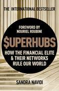 SUPERHUBS: How the Financial Elite and their Networks Rule Our World