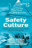 Safety Culture: Building and Sustaining a Cultural Change in Aviation and Healthcare