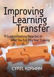 Improving Learning Transfer: A Guide to Getting More Out of What You Put Into Your Training
