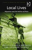 Local Lives: Migration and the Politics of Place