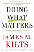 Doing What Matters: How to Get Results That Make a Difference - The Revolutionary Old-School Approach