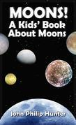 Moons! A Kids' Book About Moons