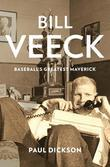 Bill Veeck: Baseball&#146;s Greatest Maverick