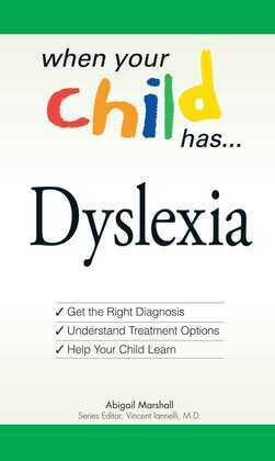 When Your Child Has . . . Dyslexia
