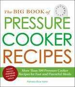 The Big Book of Pressure Cooker Recipes