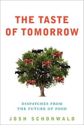 The Taste of Tomorrow: Dispatches from the Future of Food