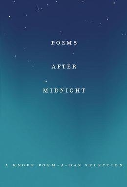 Poems After Midnight: A Knopf Poem-a-Day Selection
