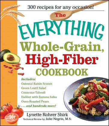 The Everything Whole Grain, High Fiber Cookbook
