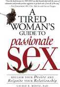 A Tired Woman's Guide to Passionate Sex