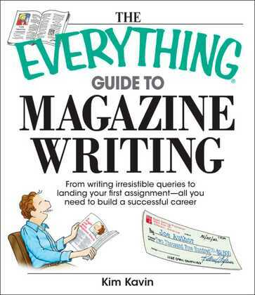 The Everything Guide To Magazine Writing