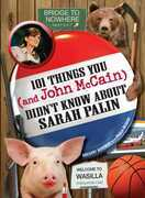 101 Things You - and John McCain - Didn't Know about Sarah Palin