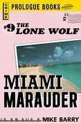 Lone Wolf #9: Miami Marauder