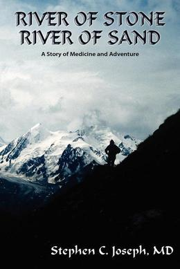 River of Stone, River of Sand: A Story of Medicine and Adventure