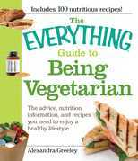 The Everything Guide to Being Vegetarian