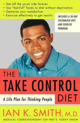 The Take-Control Diet: A Life Plan for Thinking People