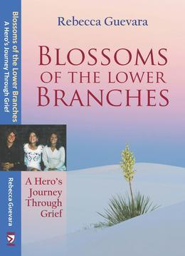 Blossoms of the Lower Branches, a Hero's Journey Through Grief