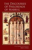 The Discourses of Philoxenos of Mabbug: A New Translation and Introduction