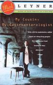 My Cousin, My Gastroenterologist: A novel