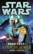 Boba Fett: A Practical Man: Star Wars (Short Story)