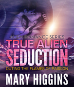 True Alien Seduction: Outing the Flames of Passion