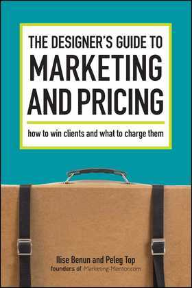 The Designer's Guide To Marketing And Pricing