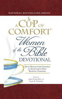 A Cup of Comfort Women of the Bible Devotional
