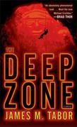 The Deep Zone: A Novel (with bonus short story Lethal Expedition): A Novel