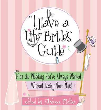 The I Have A Life Bride's Guide