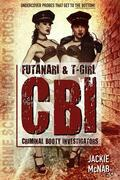 Futinari and Tgirl CBI: Criminal Booty Investigators