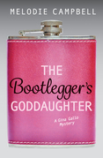 The Bootlegger's Goddaughter: A Gina Gallo Mystery
