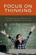 Focus on Thinking: Engaging Students in Higher-Order Thinking