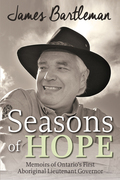 Seasons of Hope: Memoirs of Ontario's First Aboriginal Lieutenant Governor