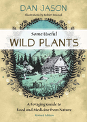 Some Useful Wild Plants: A Foraging Guide to Food and Medicine From Nature