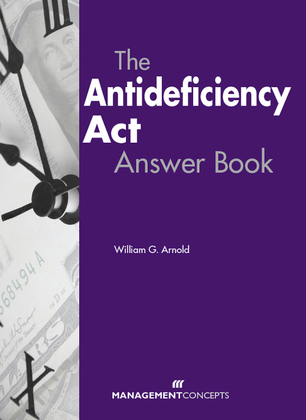 The Antideficiency Act Answer Book
