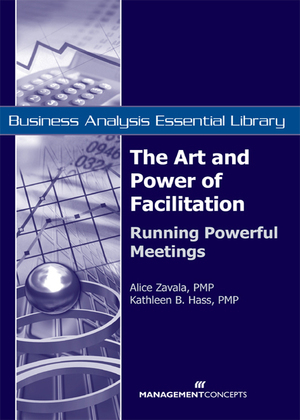The Art and Power of Facilitation: Running Powerful Meetings: Running Powerful Meetings