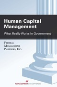 Human Capital Management: What Really Works in Government