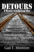 Detours: A Memoir of a Railroad Man