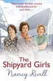 The Shipyard Girls: (Shipyard Girls 1)
