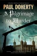 Pilgrimage of Murder: A Medieval Mystery set in 14th Century London