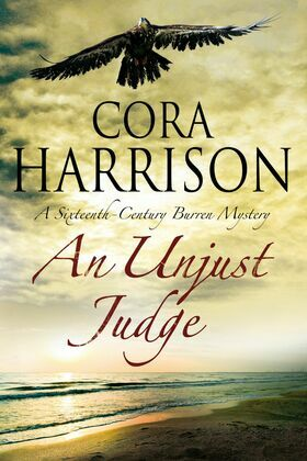 Unjust Judge, An: A Mystery set in 16th century Ireland