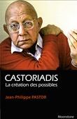 Castoriadis, la création des possibles