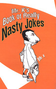 Mr. K's Book Of Really Nasty Jokes