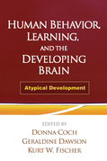 Human Behavior, Learning, and the Developing Brain: Atypical Development