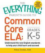The Everything Parent's Guide to Common Core ELA, Grades K-5